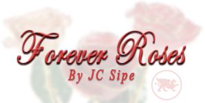 Forever Roses By JC Sipe